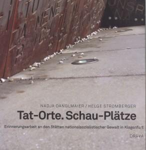 WSB 26 am 16. Juni 2009: Tat-Orte. Schau-Plätze. Erinnerungsarbeit an den Stätten nationalsozialistischer Gewalt in Klagenfurt. Drava | Mit Nadja Danglmaier, Helge Stromberger (Autoren). Peter Gstettner und Franz Marenits.