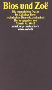 WSB 31 am 19. Jänner 2010: Bios und Zoë: Die menschliche Natur im Zeitalter der technischen Reproduzierbarkeit. Suhrkamp | Mit Martin G. WEISS (Hg.), Anna Durnová, Matthias Wieser und Alice Pechriggl.