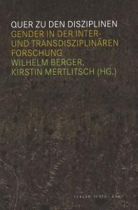 WSB 30.1 am 15. Dezember 2009: Wilhelm Berger, Kirstin Mertlitsch (Hg.): Quer zu den Disziplinen. Gender in der inter- und transdisziplinären Forschung. Turia +Kant | Mit Wilhelm Berger und den HerausgeberInnen.
