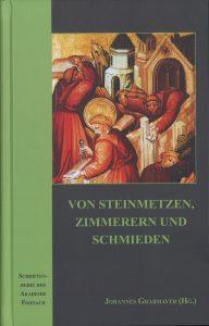 """Buchcover """"Von Steinmetzen, Zimmerern und Schmieden"""" Johannes Grabmayer"""