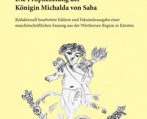 Die 13. Sibylle. Die Prophezeiung der Königin Michalda von Saba.