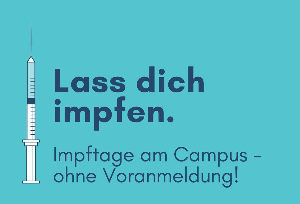 Lass dich impfen. Impftage am Campus - ohne Voranmeldung.