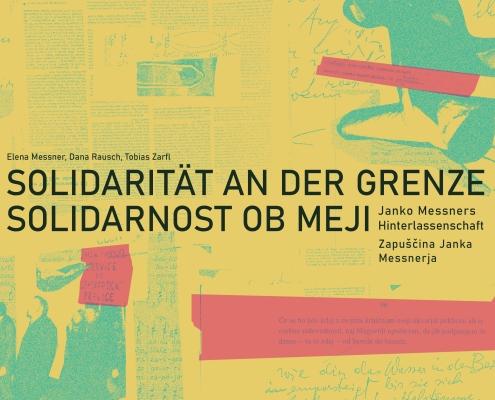Coverbild Janko Messner Solidarität an der Grenze, Beitragsbild zur Ausstellungseröffnung
